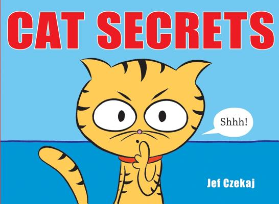 Cat Secrets By Czekaj, Jef/ Czekaj, Jef (ILT)
