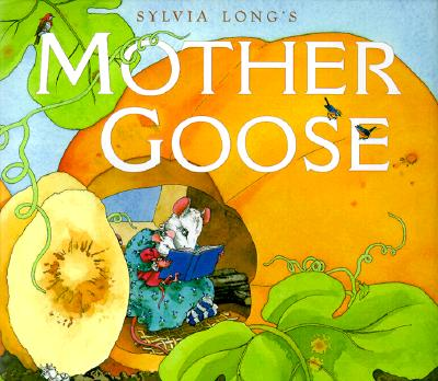 Sylvia Long's Mother Goose By Long, Sylvia/ Long, Sylvia (ILT)