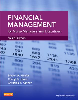 Financial Management for Nurse Managers and Executives By Finkler, Steven A./ Jones, Cheryl/ Kovner, Christine T.